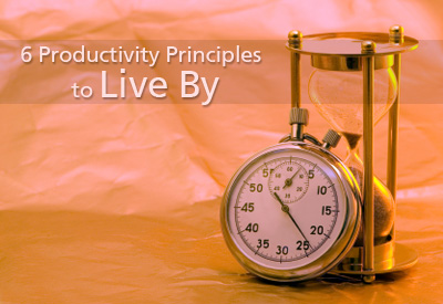 6 Productivity Principles to Live By
