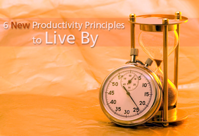 6 New Productivity Principles to Live By